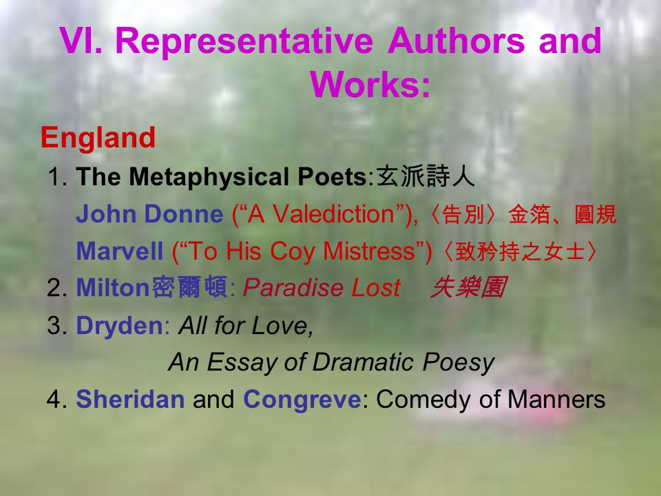 "VI. Representative Authors and Works: England 1. The Metaphysical Poets: 玄派詩人 John Donne (""A Valediction""), 〈告別〉金箔、圓規 Marvell (""To His Coy Mistress"")"