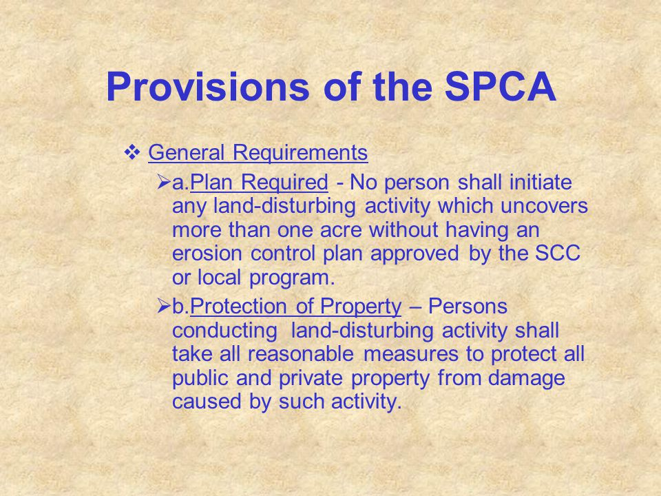 Provisions of the SPCA  General Requirements  a.Plan Required - No person shall initiate any land-disturbing activity which uncovers more than one a