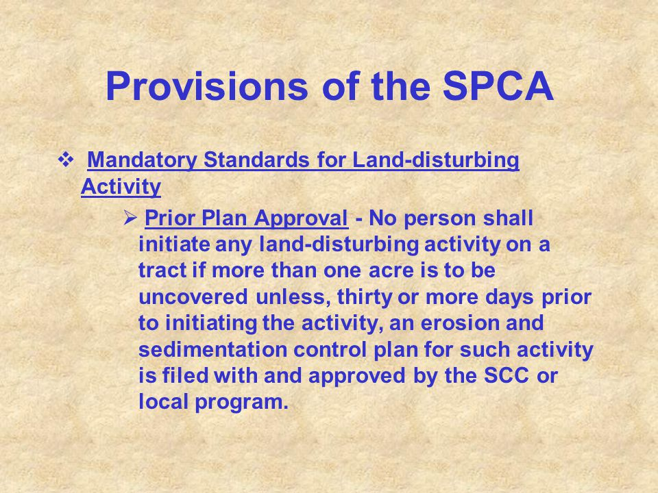 Provisions of the SPCA  Mandatory Standards for Land-disturbing Activity  Prior Plan Approval - No person shall initiate any land-disturbing activit