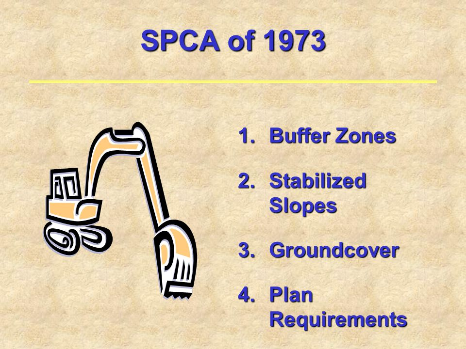 SPCA of 1973 1.Buffer Zones 2.Stabilized Slopes 3.Groundcover 4.Plan Requirements