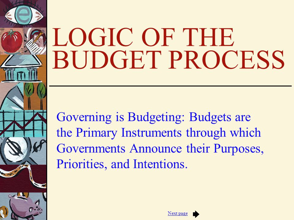 Jump to first page Overview Government Budgets are Spending Plans Traditional Budgets focus on OE Functions of Traditional Budgets The Budget Cycle The Incrementalist Insight Executive Budget Preparation and Execution
