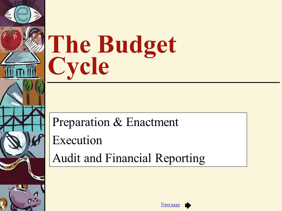 Jump to first page Phases of the Budget Cycle Executive Preparation A.