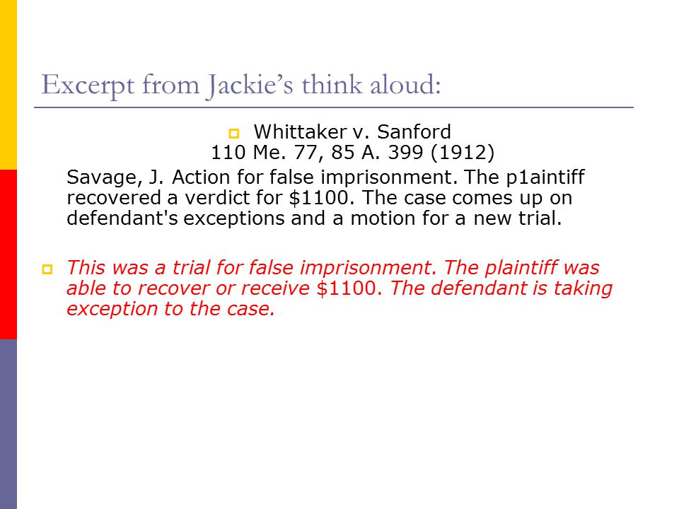 Excerpt from Jackie's think aloud:  Whittaker v. Sanford 110 Me.