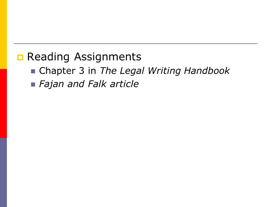  Reading Assignments Chapter 3 in The Legal Writing Handbook Fajan and Falk article