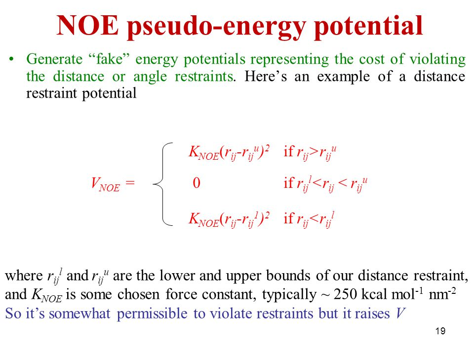 "NOE pseudo-energy potential Generate ""fake"" energy potentials representing the cost of violating the distance or angle restraints. Here's an example o"