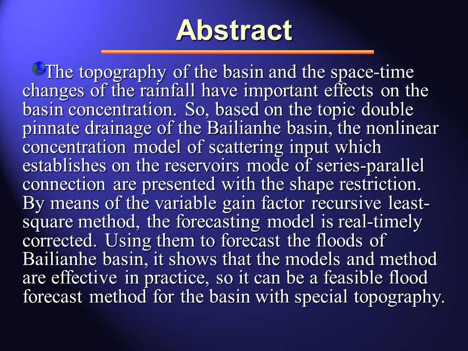   Geographical characteristics, such as river system shape, the topography and river way character, and the distribution of precipitation have great effects on the concentration procedure of runoff in sub regions of a basin.