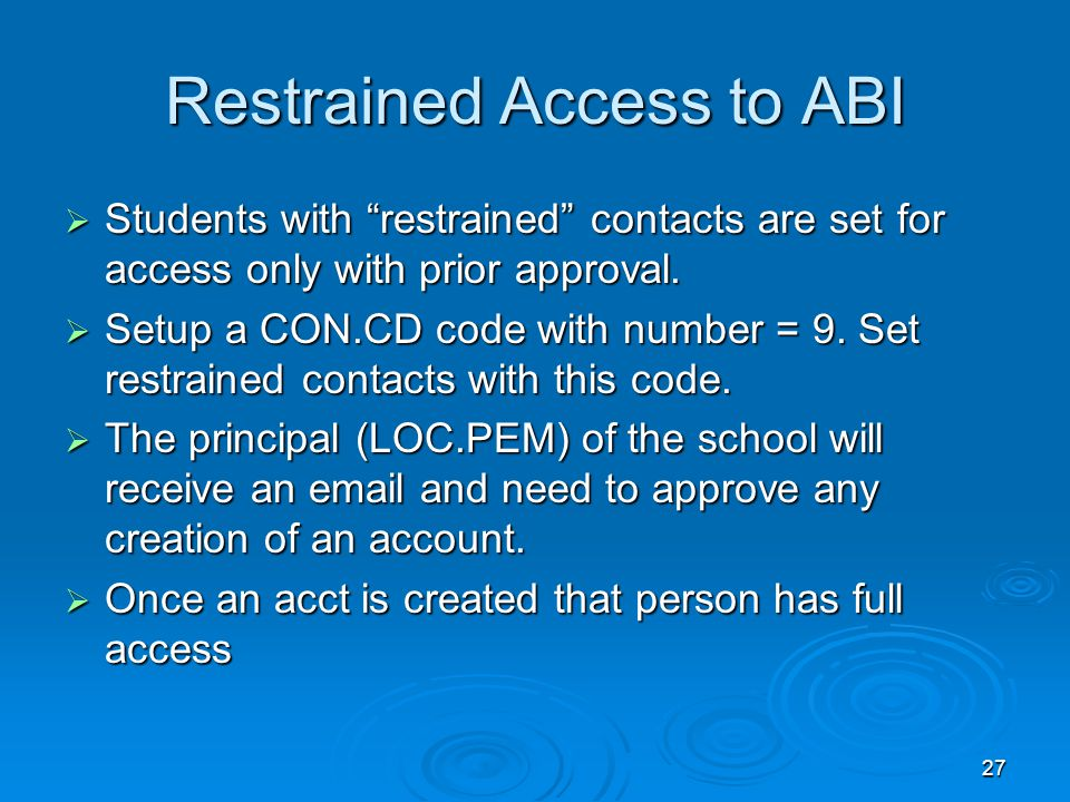 27  Students with restrained contacts are set for access only with prior approval.