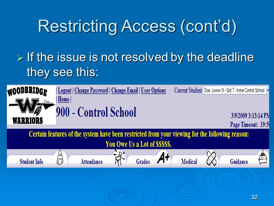 32 Restricting Access (cont'd)  If the issue is not resolved by the deadline they see this: