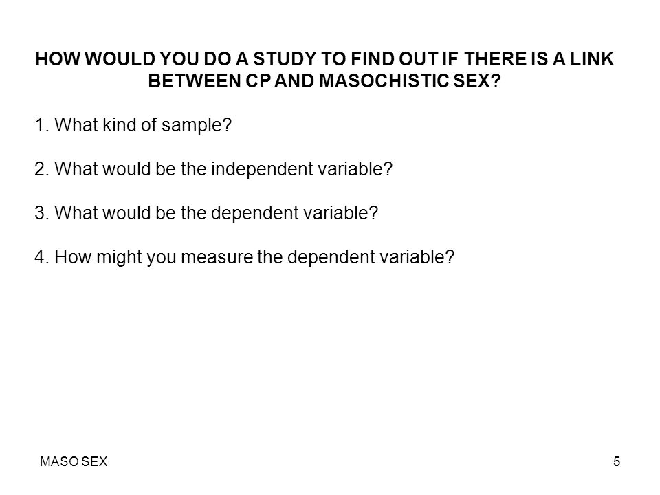 MASO SEX6 THE STRAUS AND DONNELLY STUDY (Chapter 8 in Beating The Devil Out of Them) RESERARCH QUESTIONS: 1.