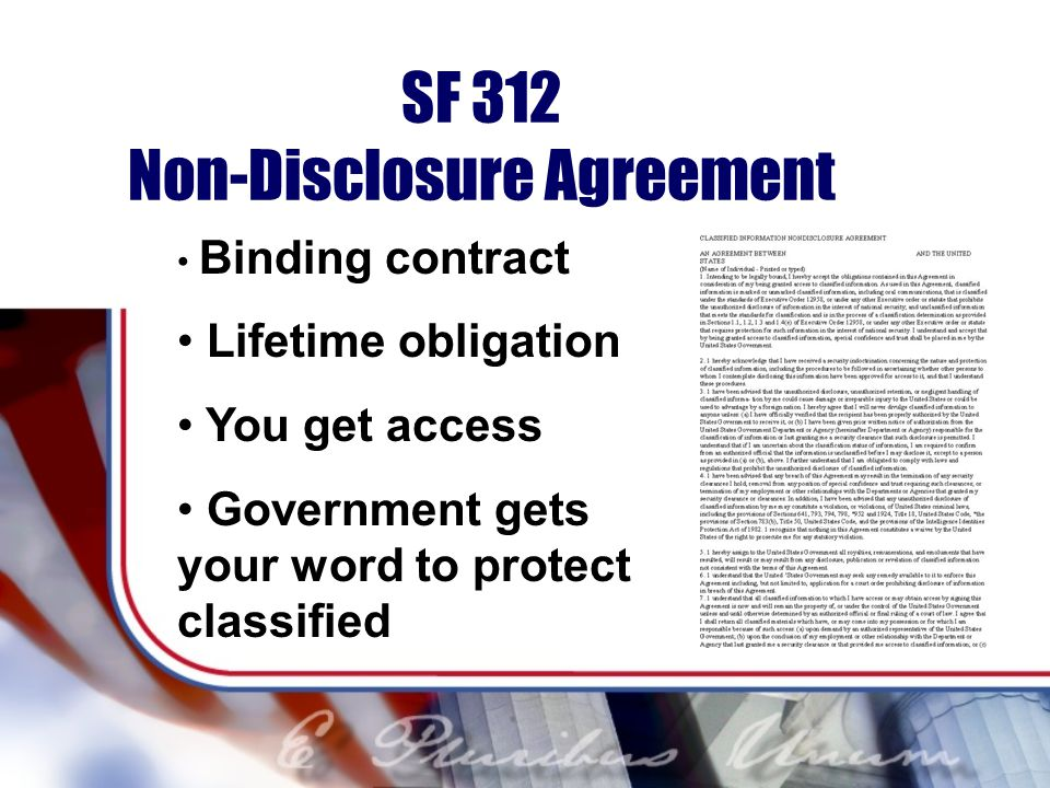 SF 312 Non-Disclosure Agreement Binding contract Lifetime obligation You get access Government gets your word to protect classified