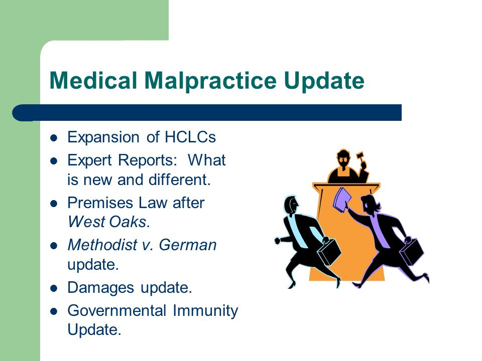 Medical Malpractice Update Expansion of HCLCs Expert Reports: What is new and different.