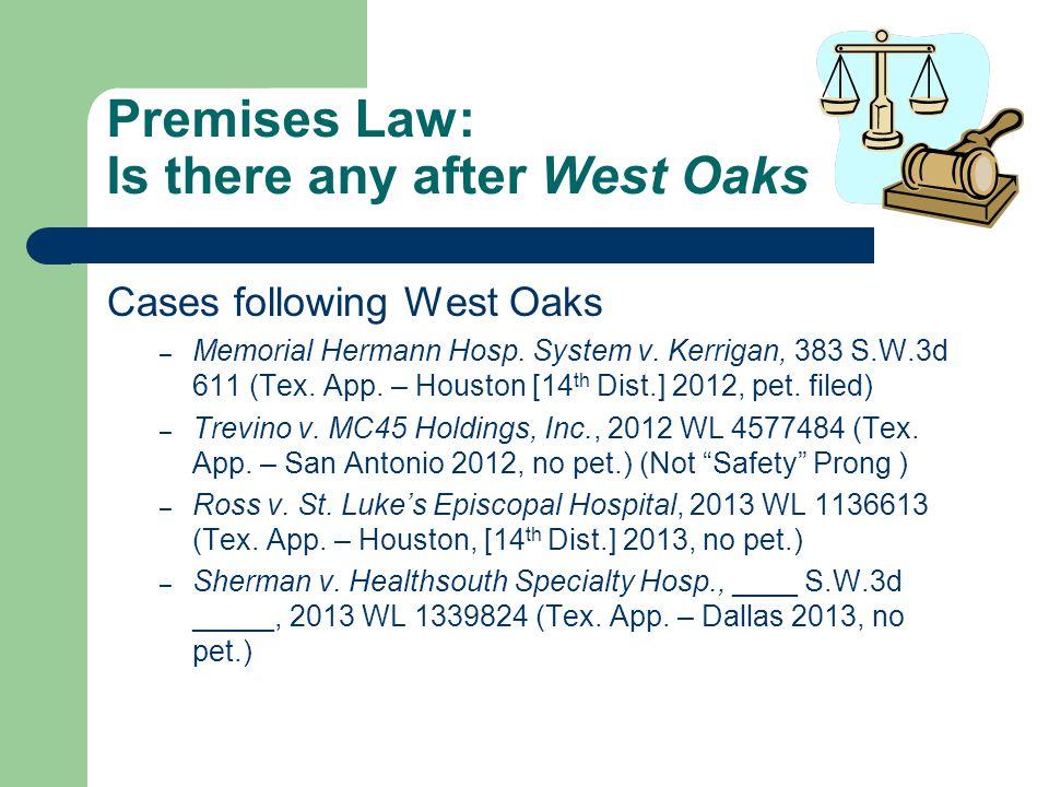 Premises Law after West Oaks Cases not following West Oaks Good Shepherd Med.