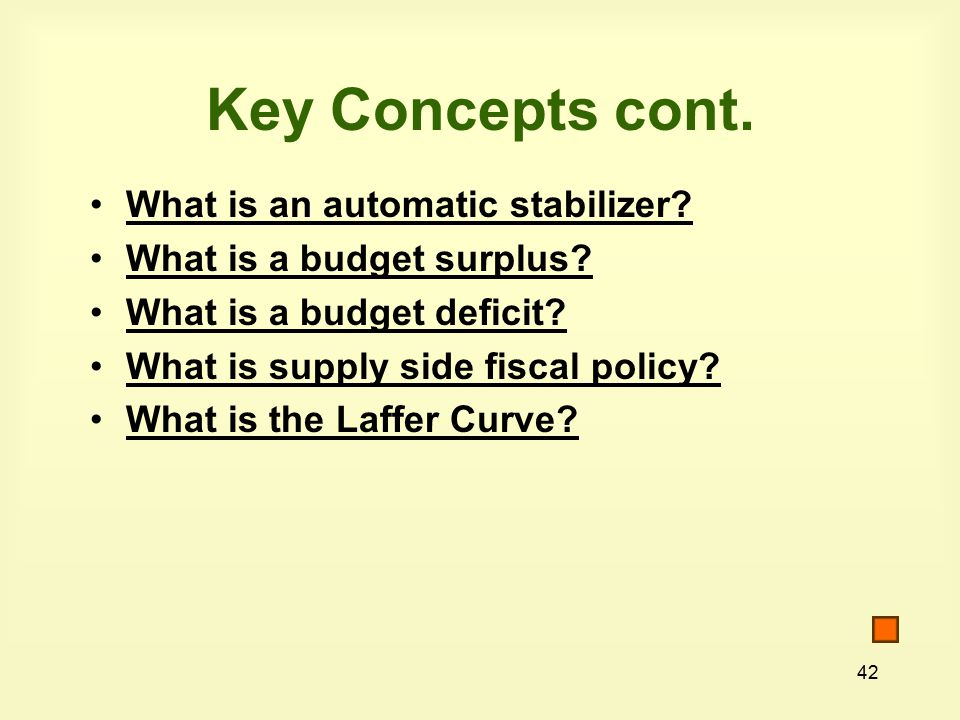 42 Key Concepts cont. What is an automatic stabilizer.