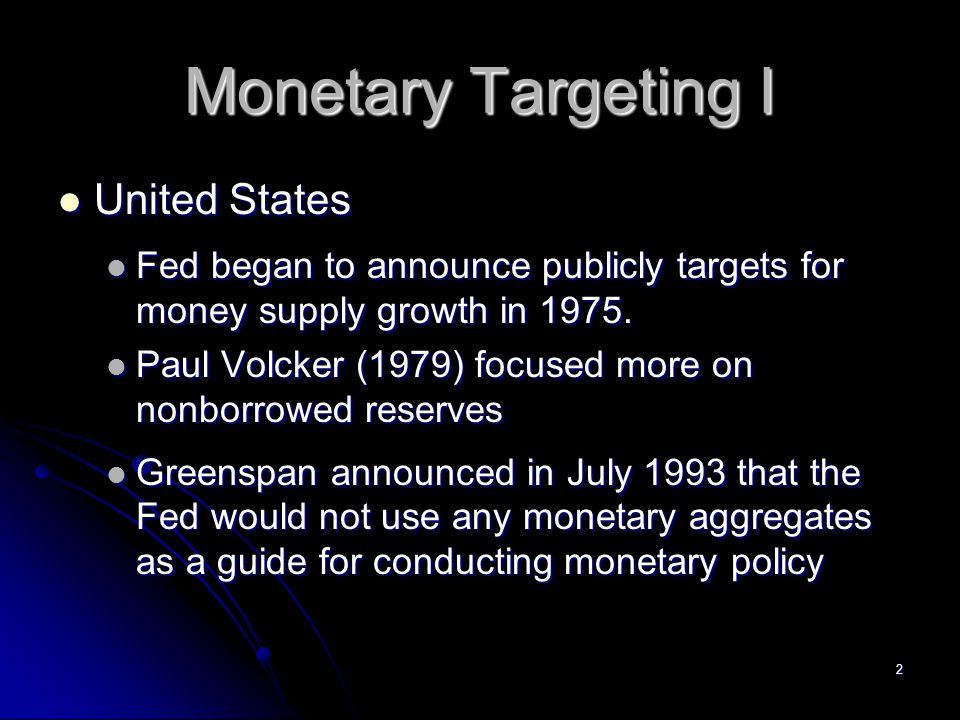 3 Monetary Targeting II Japan Japan In 1978 the Bank of Japan began to announce forecasts for M2 + CDs In 1978 the Bank of Japan began to announce forecasts for M2 + CDs Bank of Japan's monetary performance was much better than the Fed's during 1978-1987.