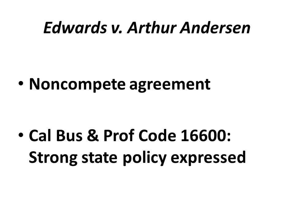Noncompete agreement Cal Bus & Prof Code 16600: Strong state policy expressed