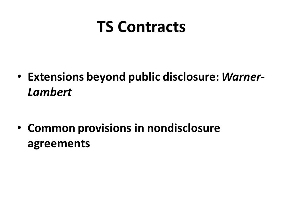 TS Contracts Extensions beyond public disclosure: Warner- Lambert Common provisions in nondisclosure agreements