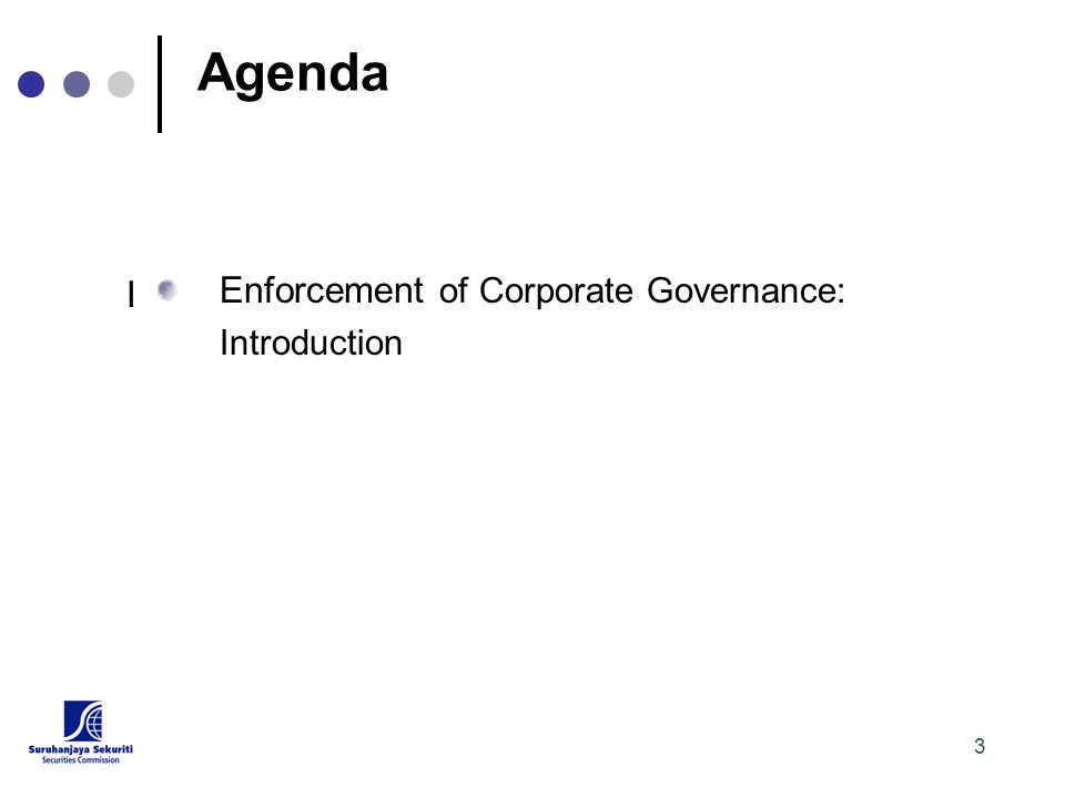 3 Agenda Enforcement of Corporate Governance: Introduction I