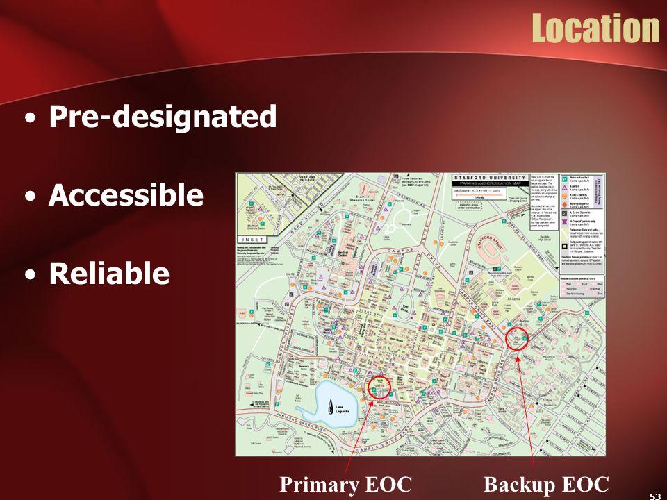 53 Location Pre-designated Accessible Reliable Primary EOCBackup EOC