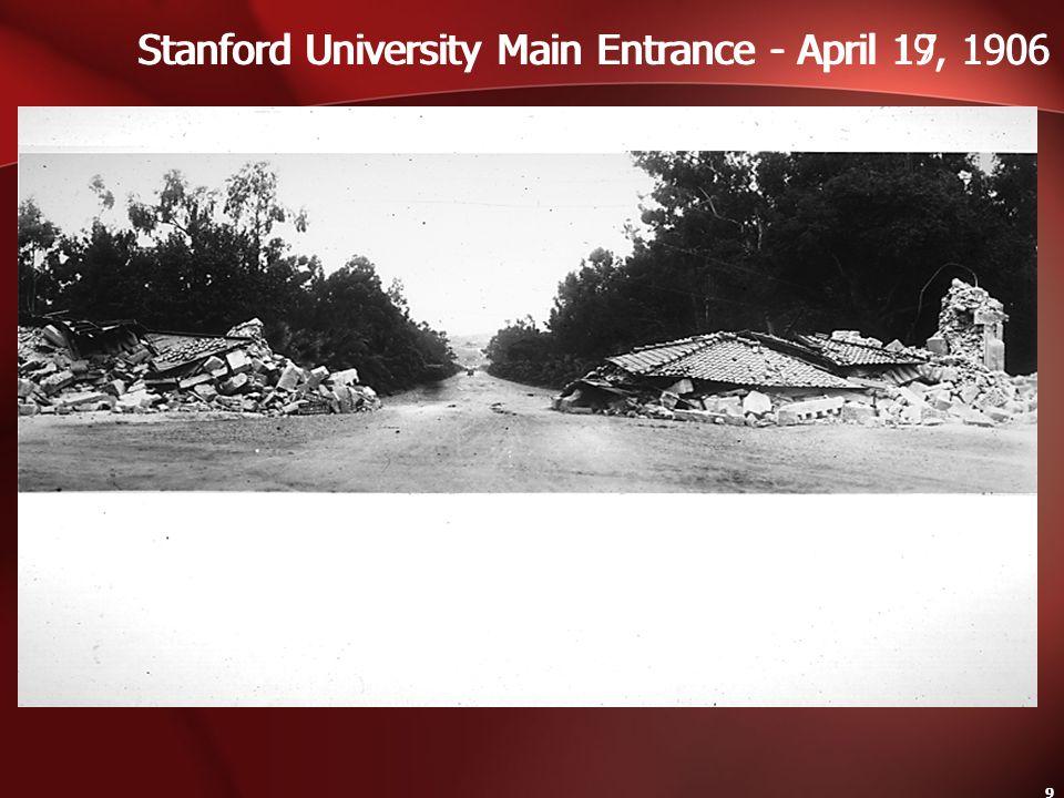 9 Stanford University Main Entrance - April 17, 1906Stanford University Main Entrance - April 19, 1906