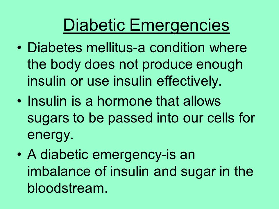 2 types of diabetes 1.Type I (juvenile diabetes)-the body produces little or no insulin.