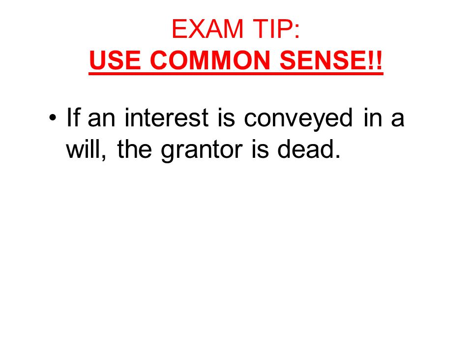 "EXAM TIP: USE COMMON SENSE!! Can't give a ""proper"" funeral to a person until after death"