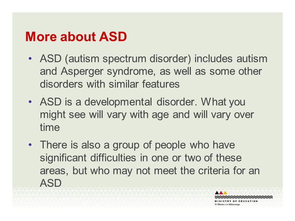Communication characteristics People with ASD: often develop communication or language later than their peers may have unusual ways of making themselves understood can have difficulty in understanding others sometimes use language in an unusual way do not always understand gesture, facial expression or body language.
