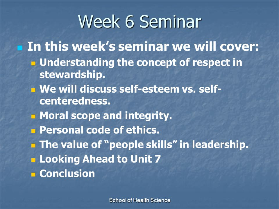School of Health Science Respect in Stewardship What exactly is Stewardship.