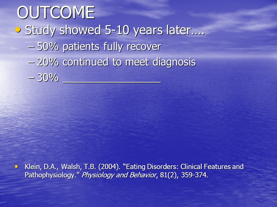 OUTCOME Study showed 5-10 years later…. Study showed 5-10 years later….