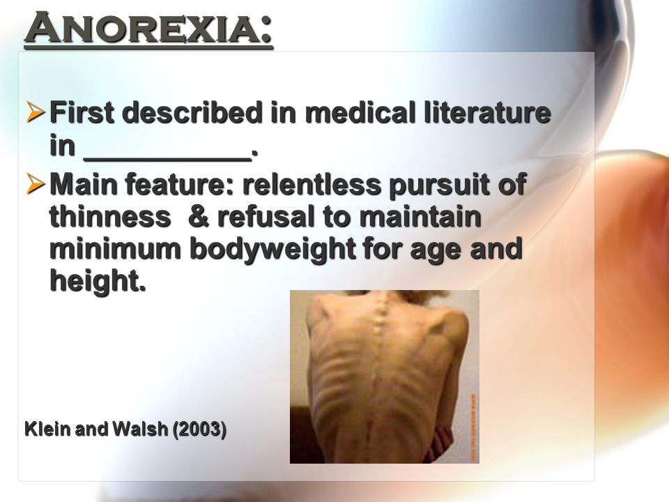 Anorexia:  First described in medical literature in __________.