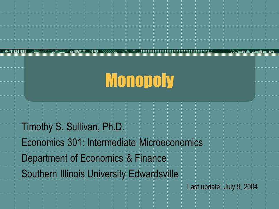 Monopoly Timothy S. Sullivan, Ph.D.