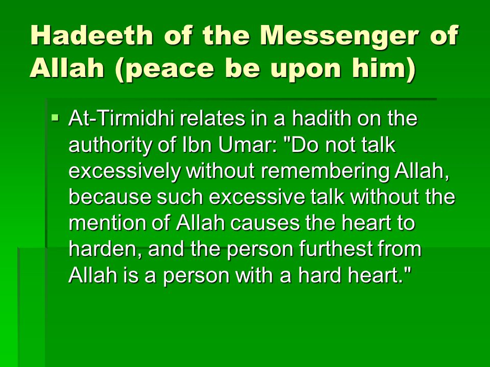 Hadeeth of the Messenger of Allah (peace be upon him)  At-Tirmidhi relates in a hadith on the authority of Ibn Umar: