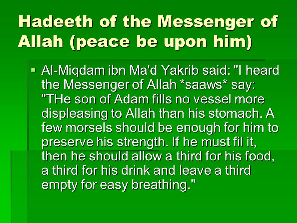 Hadeeth of the Messenger of Allah (peace be upon him)  Al-Miqdam ibn Ma'd Yakrib said: