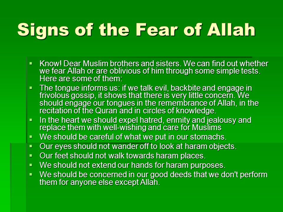 Signs of the Fear of Allah  Know! Dear Muslim brothers and sisters. We can find out whether we fear Allah or are oblivious of him through some simple
