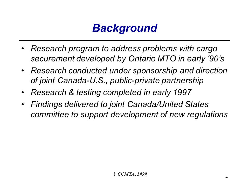 © CCMTA, 1999 5 Standard Development - Organization North American Standard Harmonization Committee Membership: Open to all public & private stakeholders and other interested parties Canada Council of Deputy Ministers of Transportation CCMTA United States Federal Highway Administration CVSA Mexico Secretaria de Comunicaciones Y Transportes