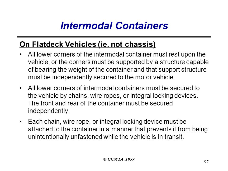 © CCMTA, 1999 97 Intermodal Containers On Flatdeck Vehicles (ie.