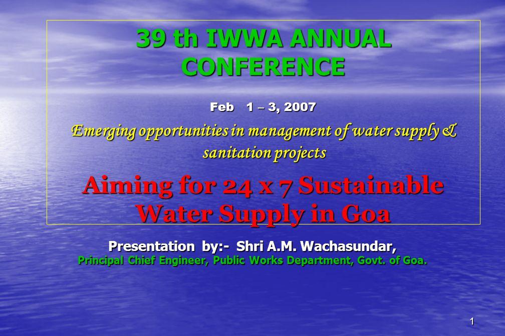1 Presentation by:- Shri A.M.Wachasundar, Principal Chief Engineer, Public Works Department, Govt.