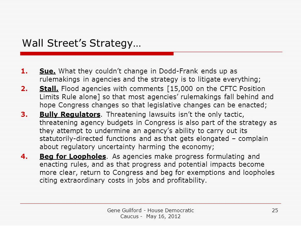 Gene Guilford - House Democratic Caucus - May 16, 2012 25 Wall Street's Strategy… 1.Sue.