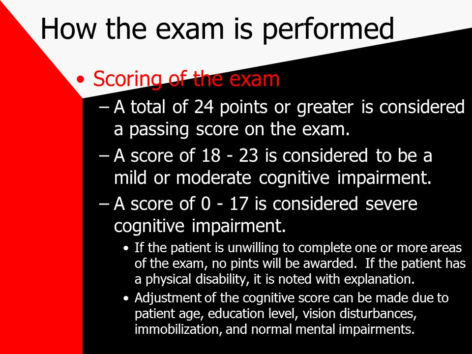 How the exam is performed Scoring of the exam –A total of 24 points or greater is considered a passing score on the exam.