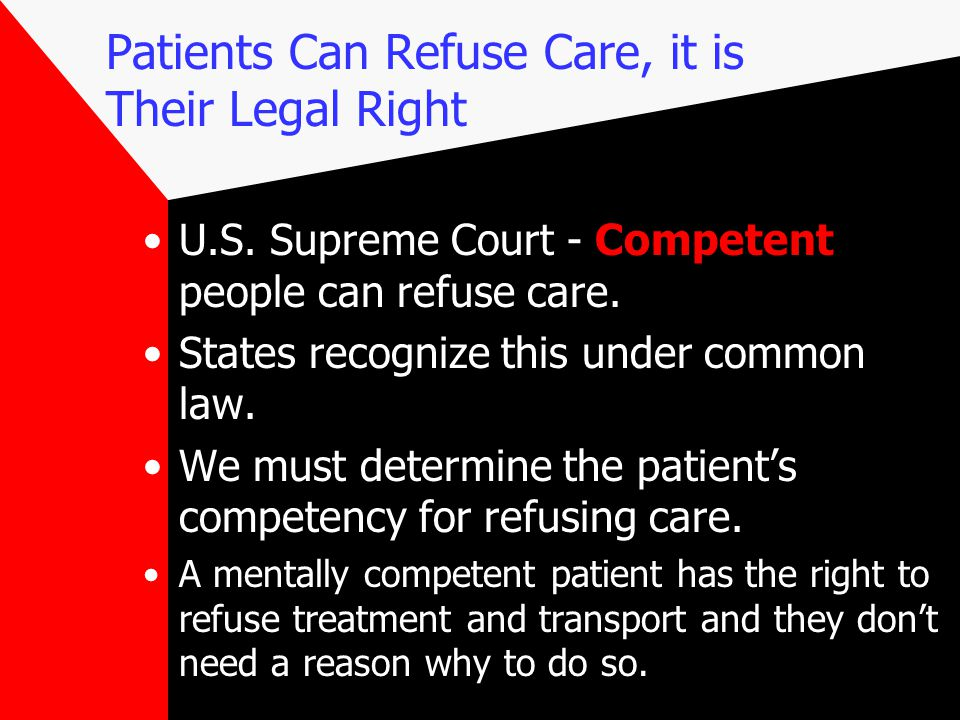 Patients Can Refuse Care, it is Their Legal Right U.S.