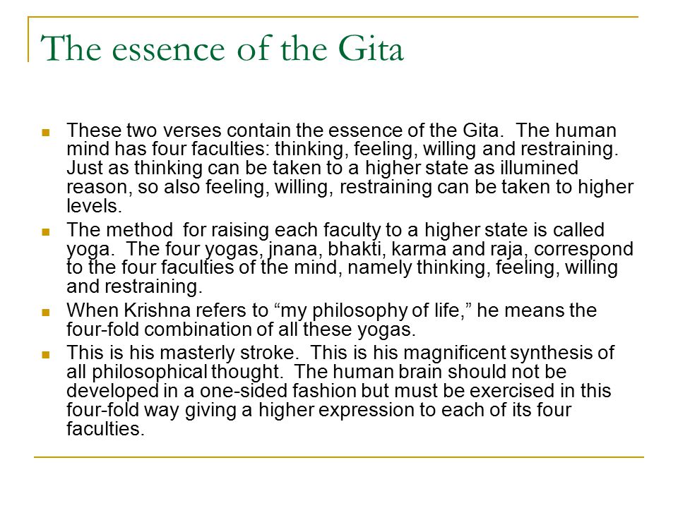The essence of the Gita These two verses contain the essence of the Gita.
