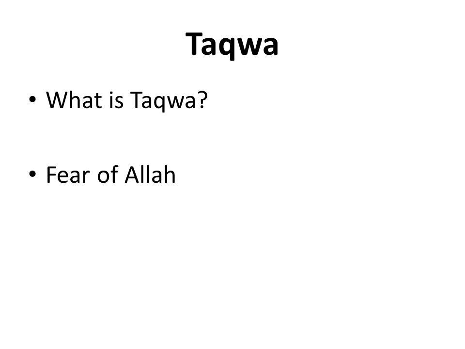 Taqwa What is Taqwa? Fear of Allah