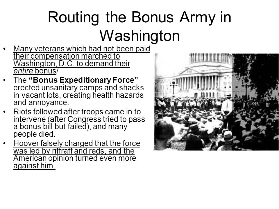 Routing the Bonus Army in Washington Many veterans which had not been paid their compensation marched to Washington, D.C.