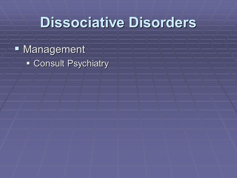 Dissociative Disorders  Management  Consult Psychiatry