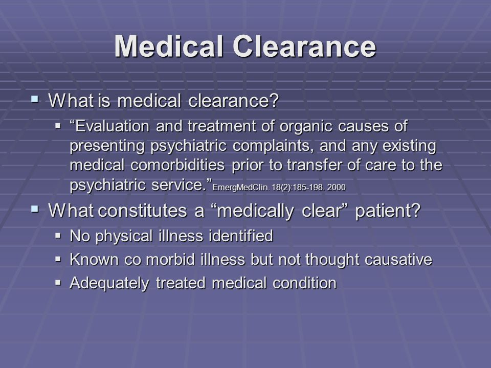 Medical Clearance  What is medical clearance.