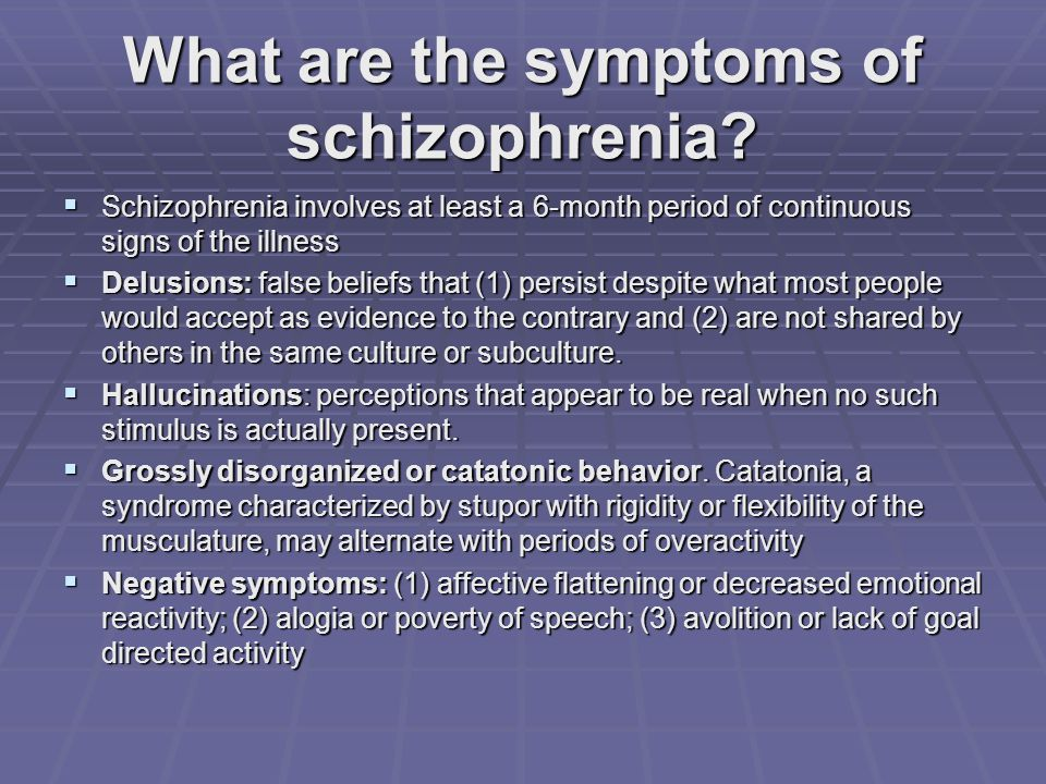 What are the symptoms of schizophrenia.