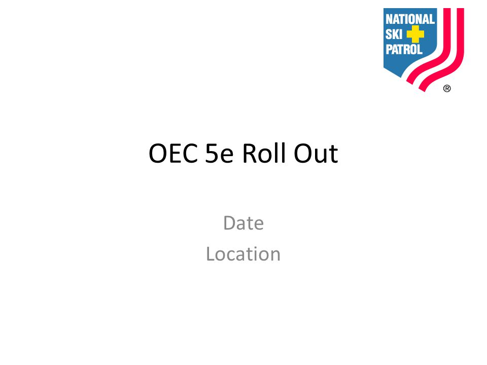 OEC 5e Roll Out Date Location
