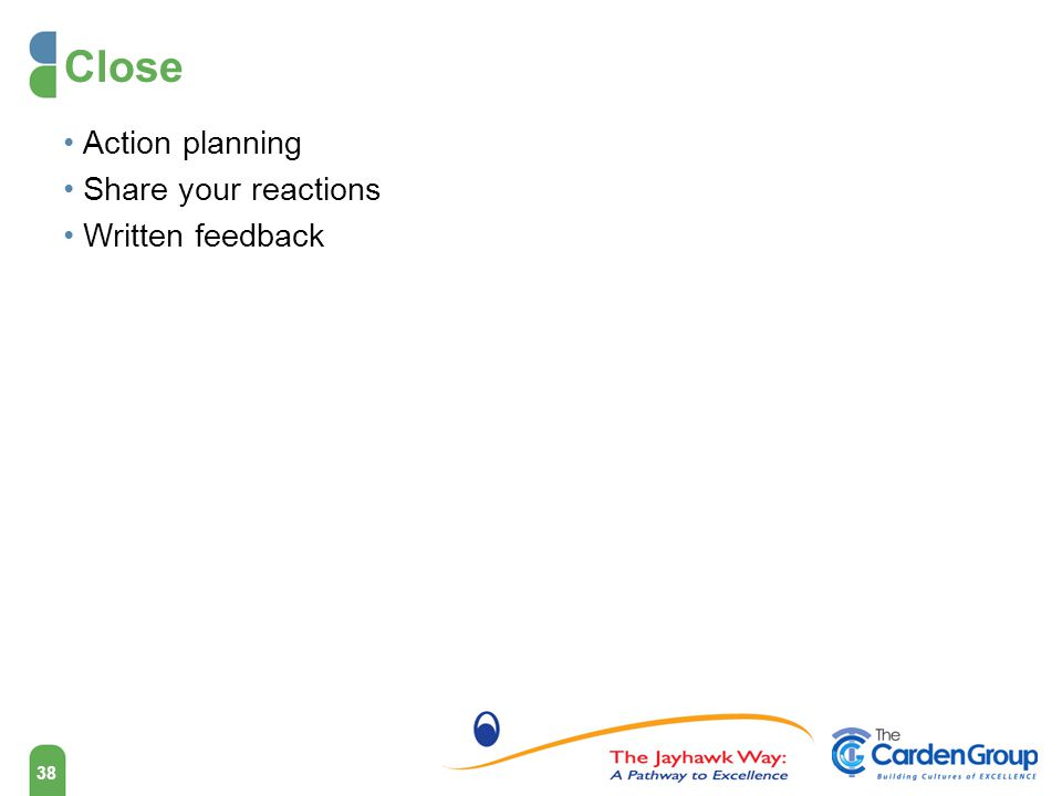 Close Action planning Share your reactions Written feedback 38