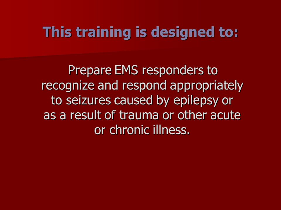 Response to suspected complex partial seizure:   Approach cautiously, speak calmly   Contain – don't restrain   Prevent from injuring self   Look for medical ID, identifying information Avoid triggering violent behavior by minimizing physical contact.