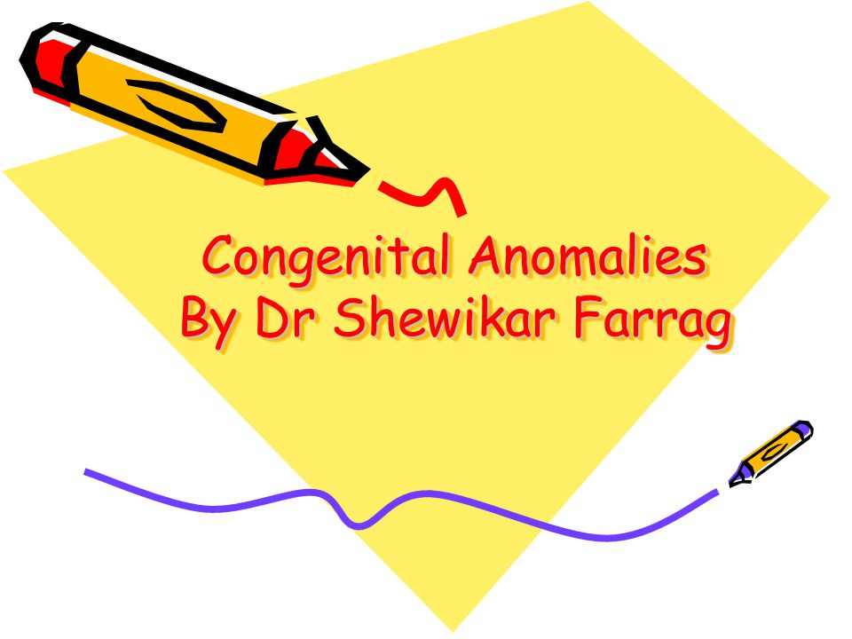 General objective To identify different congenital anomalies that are present at birth.