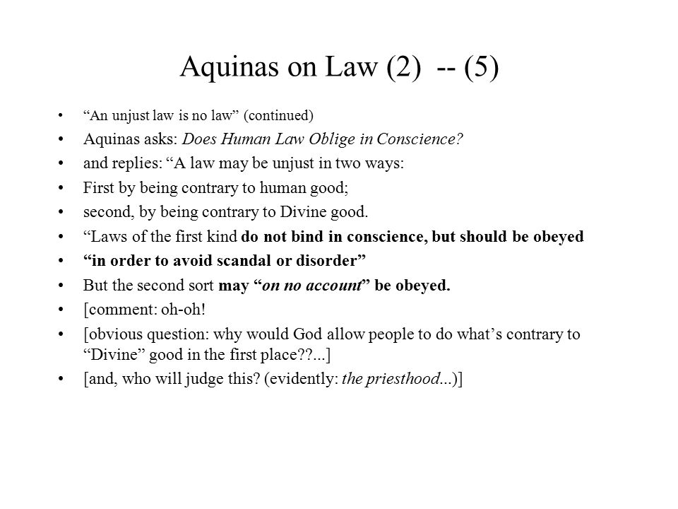 Aquinas on Law (2) -- (26) Sedition against Peace - Is opposed both to justice and to the common good However, tyrannical government is unjust for the same reason: it is directed not to the common good but to the private good of the ruler.